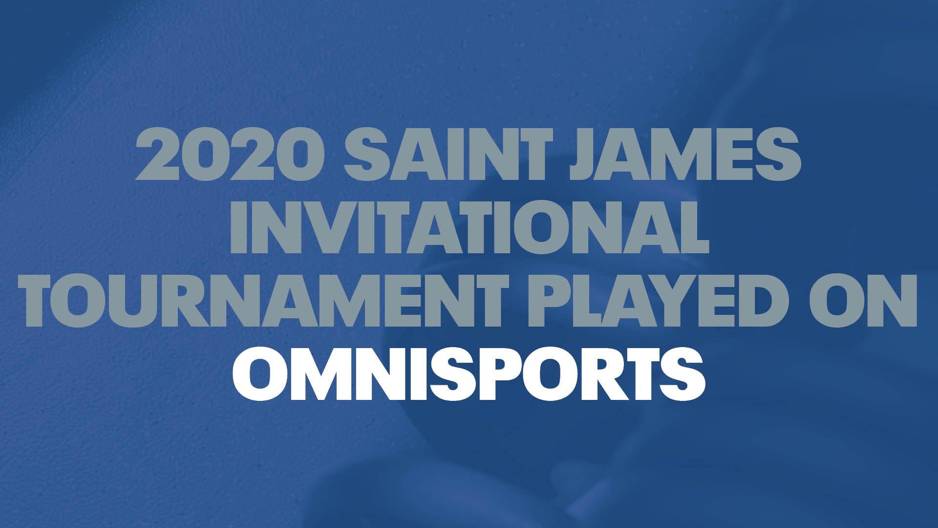2020 SAINT JAMES INVITATIONAL TOURNAMENT PLAYED ON OMNISPORTS